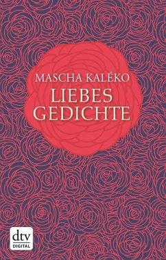 Liebesgedichte (eBook, ePUB) - Kaléko, Mascha