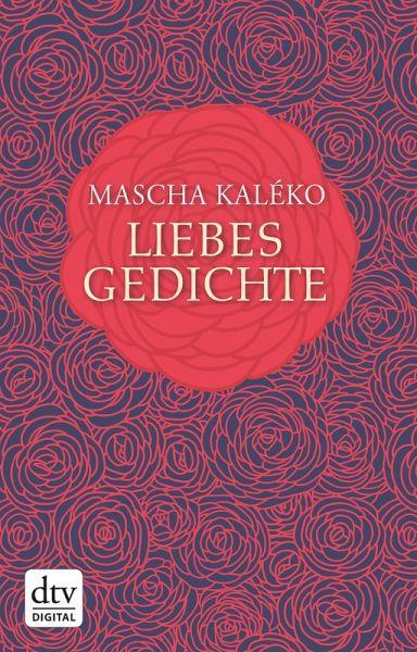 liebesgedichte ebook epub von mascha kal ko portofrei. Black Bedroom Furniture Sets. Home Design Ideas