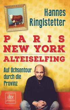 Paris. New York. Alteiselfing (eBook, ePUB) - Ringlstetter, Hannes