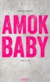 Amok Baby (Mängelexemplar)