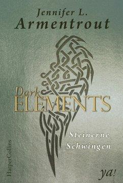 Steinerne Schwingen / Dark Elements Bd.1 (eBook, ePUB) - Armentrout, Jennifer L.