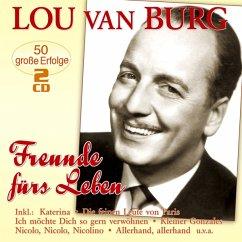 Freunde Fürs Leben-50 Große Erfolge - Burg,Lou Van