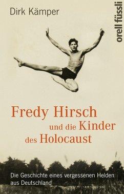 Fredy Hirsch und die Kinder des Holocaust (eBook, ePUB) - Kämper, Dirk