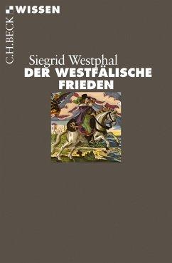Der Westfälische Frieden (eBook, ePUB) - Westphal, Siegrid