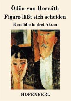 Figaro läßt sich scheiden - Horváth, Ödön von