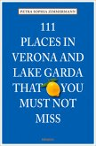 111 Places in Verona and Lake Garda that you must not miss (Mängelexemplar)