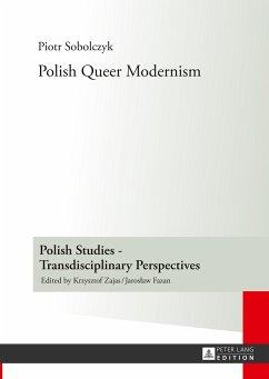 Polish Queer Modernism - Sobolczyk, Piotr