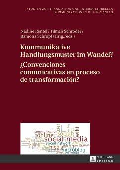 Kommunikative Handlungsmuster im Wandel?. ¿Convenciones comunicativas en proceso de transformación?