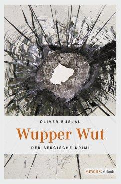 Wupper Wut (eBook, ePUB) - Buslau, Oliver
