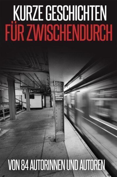 Kurze Geschichten für Zwischendurch (eBook, ePUB) - Gambrinus, Laura; Maucher, Stefanie; Brentwood, Peter; Aweley, May B.