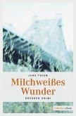 Milchweißes Wunder (eBook, ePUB)