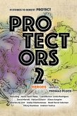 Protectors 2: Heroes (Protectors Anthologies, #2) (eBook, ePUB)