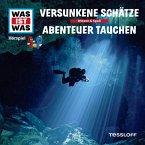 WAS IST WAS Hörspiel: Versunkene Schätze/ Abenteuer Tauchen (MP3-Download)