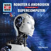 WAS IST WAS Hörspiel: Roboter & Androiden/ Supercomputer (MP3-Download)