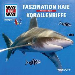 WAS IST WAS Hörspiel: Faszination Haie/ Korallenriffe (MP3-Download)