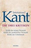 Immanuel Kant: Die drei Kritiken - Kritik der reinen Vernunft. Kritik der praktischen Vernunft. Kritik der Urteilskraft (eBook, ePUB)