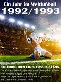 Ein Jahr im Weltfußball 1992 / 1993 (eBook, ePUB)