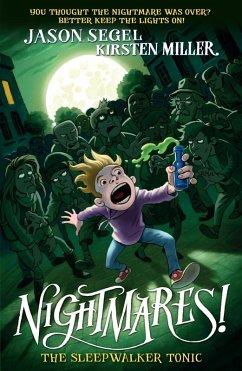 Nightmares! The Sleepwalker Tonic (eBook, ePUB) - Segel, Jason; Miller, Kirsten