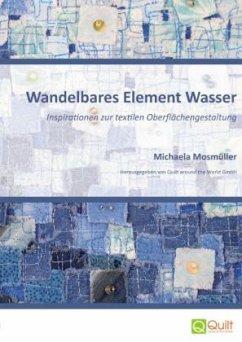 Wandelbares Element Wasser - Mosmüller, Michaela