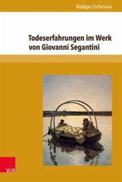 Todeserfahrungen im Werk von Giovanni Segantini - Eschmann, Rüdiger
