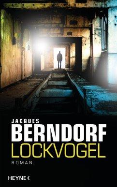 Lockvogel (eBook, ePUB) - Berndorf, Jacques