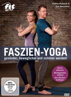Fit For Fun - Faszien-Yoga - gesünder, beweglicher und schöner werden! - Kubasch,Andrea/Bennewitz,Dirk