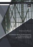 Nachhaltiges Bauen und Bewirtschaften von Büroimmobilien und der Einfluss von Zertifikaten (eBook, PDF)
