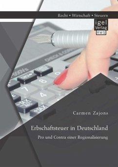 Erbschaftsteuer in Deutschland: Pro und Contra einer Regionalisierung (eBook, PDF) - Zajons, Carmen