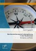 Berufsorientierung und Lebensplanung in der Hauptschule: Konzeption und Praxis (eBook, PDF)