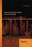Systemimmanente Gewalt in der Altenpflege - Ursachen und Präventionsmöglichkeiten (eBook, PDF)