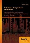 Syntaktische Basispositionen für Adjunkte? Psycholinguistische Untersuchungen zum Stellungsverhalten von Frameadverbialen und Satzadverbialen (eBook, PDF)