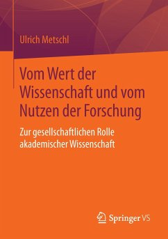 Vom Wert der Wissenschaft und vom Nutzen der Forschung - Metschl, Ulrich