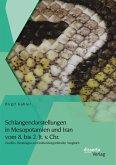 Schlangendarstellungen in Mesopotamien und Iran vom 8. bis 2. Jt. v. Chr.: Quellen, Deutungen und kulturübergreifender Vergleich (eBook, PDF)