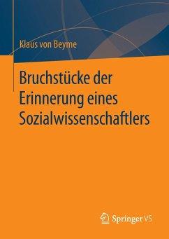 Bruchstücke der Erinnerung eines Sozialwissenschaftlers - Beyme, Klaus von