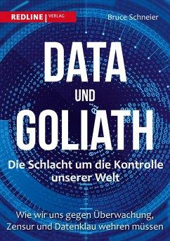 Data und Goliath - Die Schlacht um die Kontrolle unserer Welt (eBook, ePUB) - Schneier, Bruce