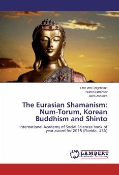 The Eurasian Shamanism: Num-Torum, Korean Buddhism and Shinto