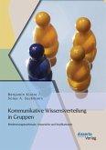 Kommunikative Wissensverteilung in Gruppen: Bestimmungsmerkmale, Ansprüche und Implikationen (eBook, PDF)