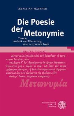 Die Poesie der Metonymie - Matzner, Sebastian