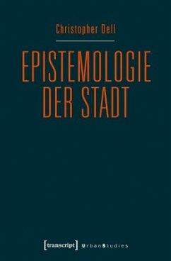 Epistemologie der Stadt - Dell, Christopher