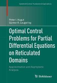 Optimal Control Problems for Partial Differential Equations on Reticulated Domains (eBook, PDF)