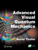 Advanced Visual Quantum Mechanics (eBook, PDF)