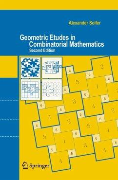 Geometric Etudes in Combinatorial Mathematics (eBook, PDF) - Soifer, Alexander