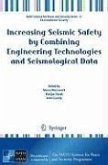 Increasing Seismic Safety by Combining Engineering Technologies and Seismological Data (eBook, PDF)