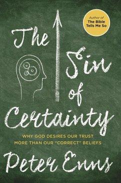 The Sin of Certainty (eBook, ePUB) - Enns, Peter