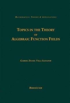 Topics in the Theory of Algebraic Function Fields (eBook, PDF) - Villa Salvador, Gabriel Daniel