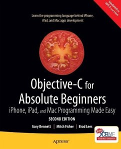 Objective-C for Absolute Beginners (eBook, PDF) - Bennett, Gary; Fisher, Mitchell; Lees, Brad