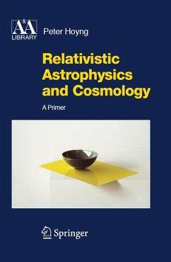 Relativistic Astrophysics and Cosmology (eBook, PDF) - Hoyng, Peter