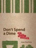 Don't Spend A Dime (eBook, PDF)