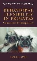 Behavioral Flexibility in Primates (eBook, PDF) - Jones, Clara