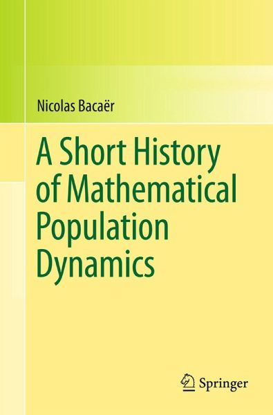 A Short History of Mathematical Population Dynamics (eBook, PDF)